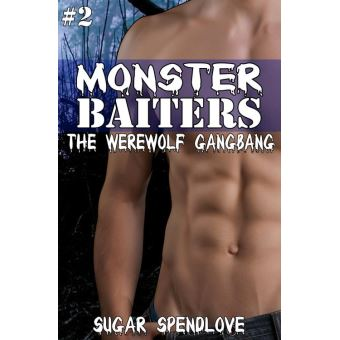 Monster Baiters #2 The Werewolf Gangbang