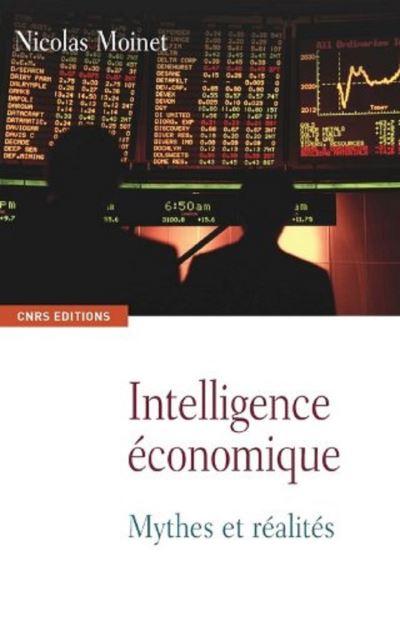 Intelligence économique. Mythes et réalités - Mythes et réalités - 9782271073150 - 17,99 €