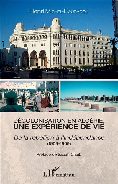 Décolonisation en Algérie, une expérience de vie