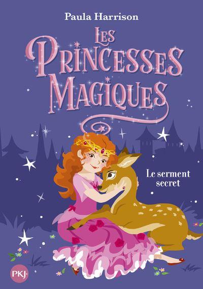 Les princesses magiques - tome 1 Le Serment secret