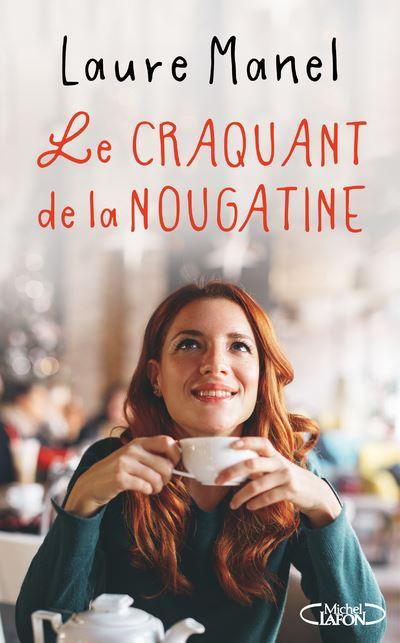 Le craquant de la nougatine Tome 6 - broché - Laure Manel - Achat Livre ou ebook | fnac