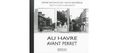 Au Havre avant Perret