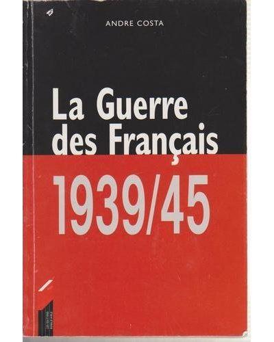 1939-1945 la guerre des francais