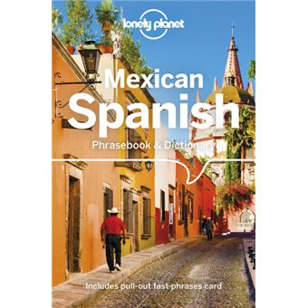 Mexican Spanish Phrasebook & Dictionary 4ed -anglais-