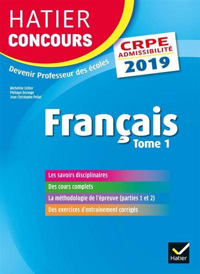 Hatier Concours CRPE 2019 - Français tome 1 - Epreuve écrite d'admissibilité - 9782401053014 - 15,99 €