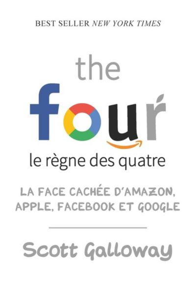 The four - Le règne des quatre - La face cachée d'Amazon, Apple, Facebook et Google - 9782832311967 - 13,99 €