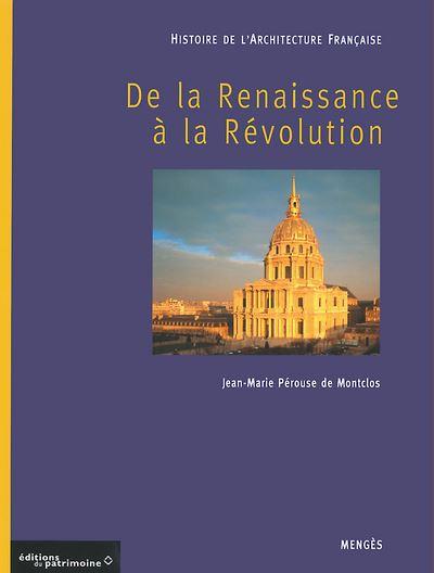 Histoire de l'Architecture française - de la Renaissance à la Révolution