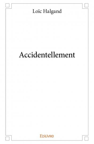 Accidentellement