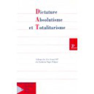 Dictature absolutisme et totalitarisme