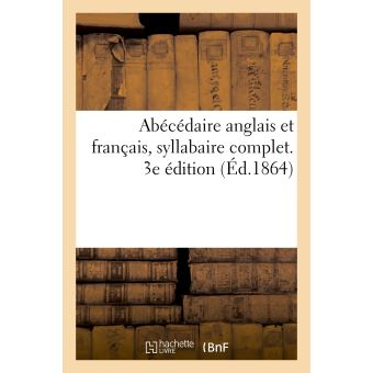 Abécédaire anglais et français, syllabaire complet. 3e édition