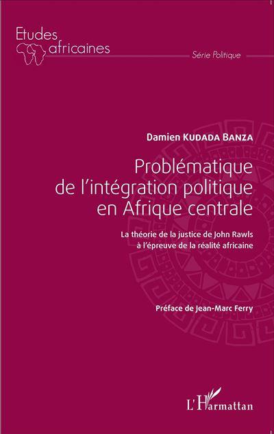 Problématique de l'intégration politique en Afrique centrale