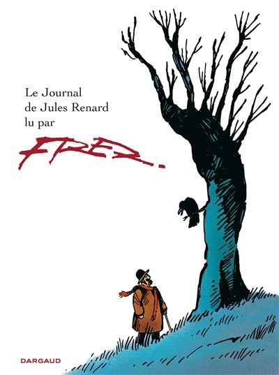 Le Journal de Jules Renard - Le Journal de Jules Renard