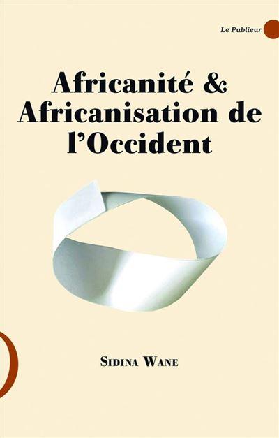 Africanité et africanisation de l'Occident