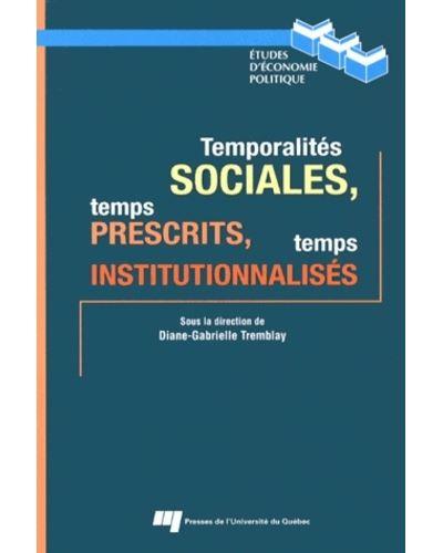 Temporalites sociales temps prescrits temps institutionnal.