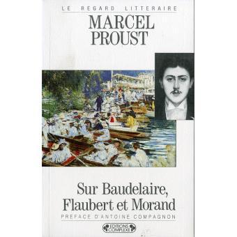 Sur Baudelaire Flaubert et Morand