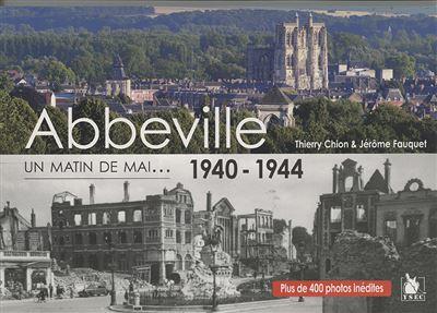 Abbeville, 1940-1944 : de la destruction à la libération