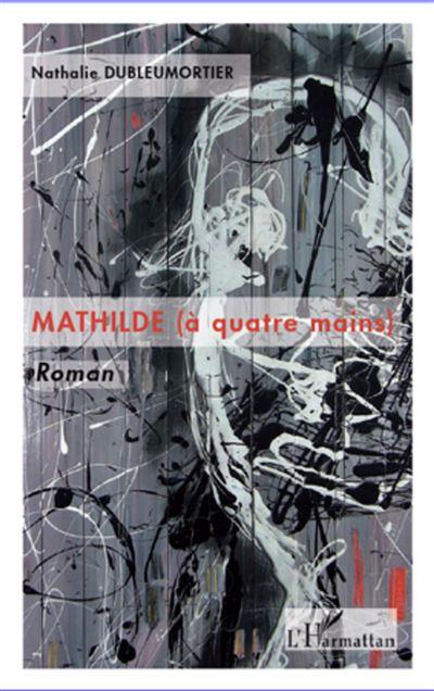 Mathilde, à quatre mains