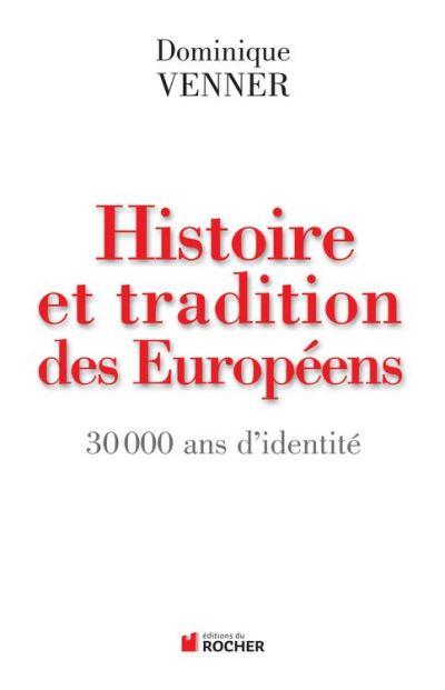 Histoire et traditions des Européens - 30 000 ans d'identité - 9782268005287 - 14,99 €