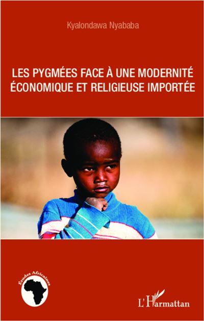 Les Pygmées face à une modernité économique et religieuse importée