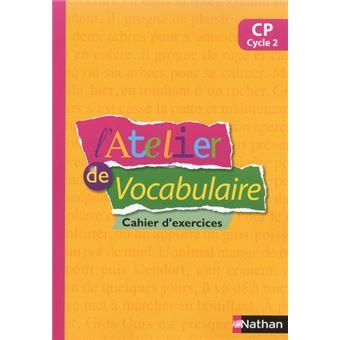 L'atelier de vocabulaire, orthographe, expression CP