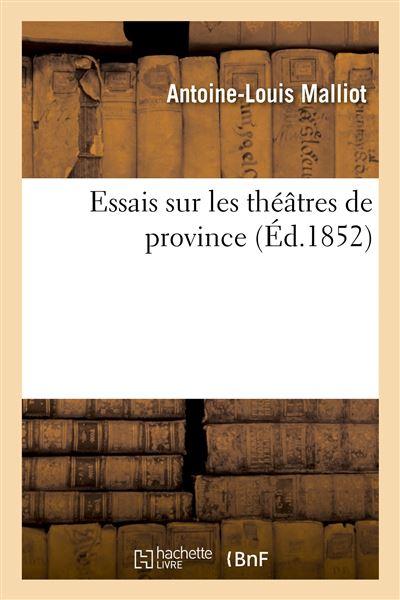 Essais sur les théâtres de province