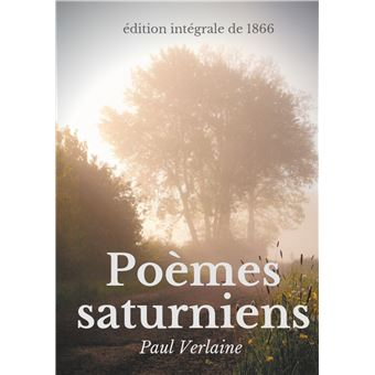 Poèmes saturniens (édition intégrale de 1866)
