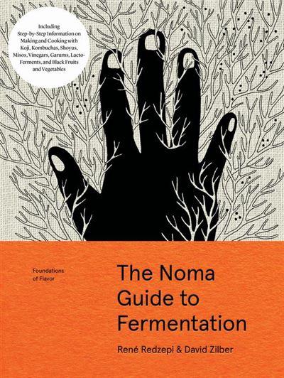 The Noma Guide to Fermentation - Including koji, kombuchas, shoyus, misos, vinegars, garums, lacto-ferments, and black fruits and vegetables - 9781579658892 - 18,56 €