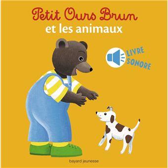 Petit Ours BrunPetit Ours Brun et les animaux - livre sonore