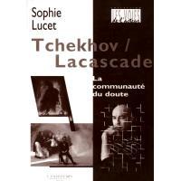 Tchekhov/Lacascade : La communauté du doute
