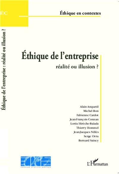 Ethique de l'entreprise, réalité ou illusion ?