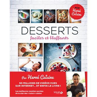Desserts faciles et bluffants - Hervé cuisine