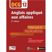 Anglais appliqué aux affaires - Epreuve 12 DCG - Manuel et applications - 2016