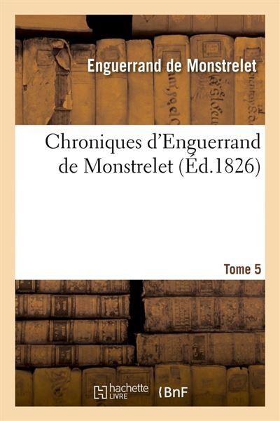 Chroniques d'Enguerrand de Monstrelet. Tome 5 (Éd.1826)