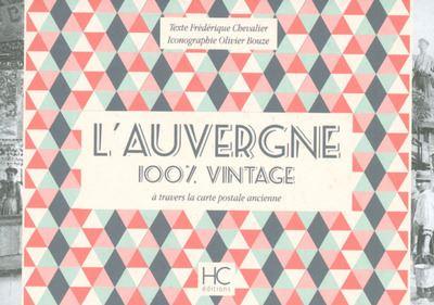 L'Auvergne 100 % vintage à travers la carte postale ancienne