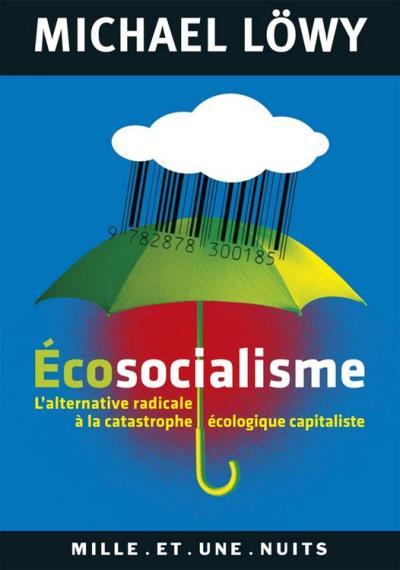 Ecosocialisme - L'alternative radicale à la catastrophe écologique capitaliste - 9782755504774 - 3,99 €