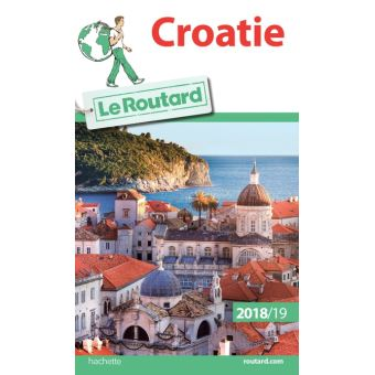 Guide du Routard Croatie 2018/19