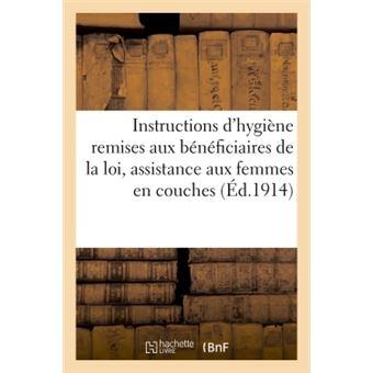 Instructions d'hygiène qui doivent être remises aux bénéficiaires, assistance aux femmes en couches