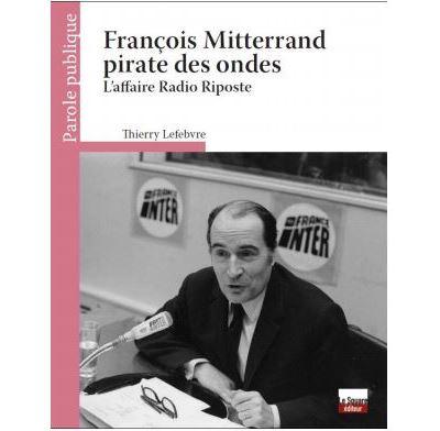 François Mitterrand, pirate des ondes