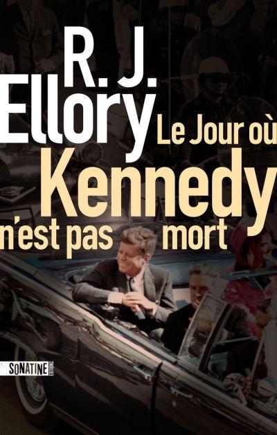 Le Jour où Kennedy n'est pas mort - 9782355848056 - 14,99 €