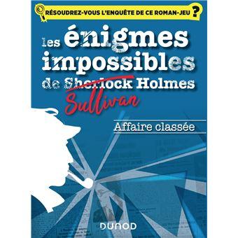 Les enquêtes impossibles de Sullivan Holmes - Affaire classée