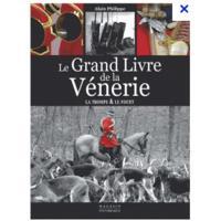 Le grand livre de la vénerie, la trompe et le fouet
