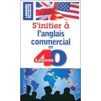 S'initier à l'Anglais commercial en 40 leçons