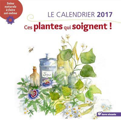 Calendrier 2017 Ces plantes qui soignent