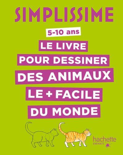 Simplissime - Le livre pour dessiner les animaux le plus facile du monde (TP) - 9782017023852 - 5,49 €