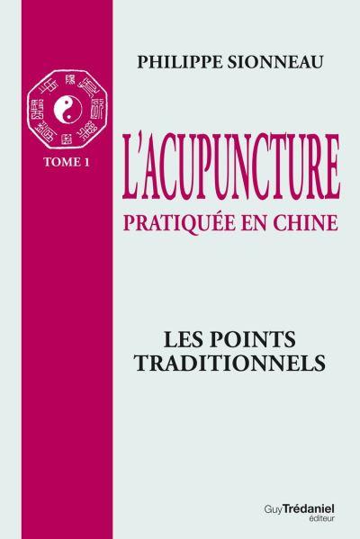 L'acupuncture pratiqué en chine - T1 - 9782813222800 - 19,99 €