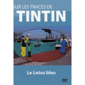 TintinSUR LES TRACES DE TINTIN-LE LOTUS BLEU-VF