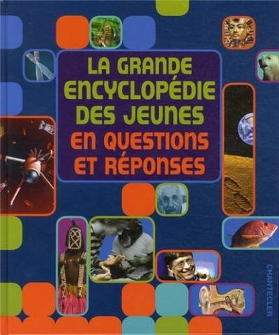 La grande encyclopédie des jeunes en questions et réponses