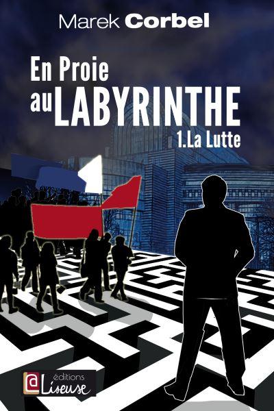 En proie au labyrinthe - Tome 1 : La lutte