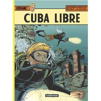 Lefranc Tome 25 Tome 25 Cuba Libre Jacques Martin Roger Seiter Regric Cartonne Achat Livre Ou Ebook Fnac