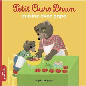 Petit Ours BrunPetit Ours Brun cuisine avec Papa